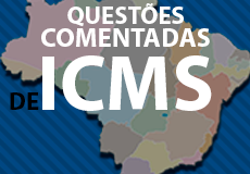 Questões Comentadas de ICMS Atualizado